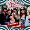 The Baboon Show: Havana Sessions