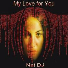Nat DJ: My Love for You