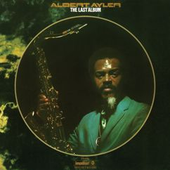 Albert Ayler: The Last Album