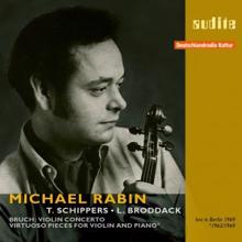 Michael Rabin, Lothar Broddack, RIAS-Symphonie-Orchester & Thomas Schippers: Michael Rabin plays Bruch's Violin Concerto and Virtuoso Pieces for Violin and Piano