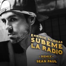 Enrique Iglesias feat. Sean Paul: SUBEME LA RADIO REMIX