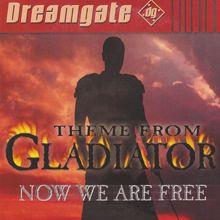 Dreamgate: Now We Are Free (Theme From Gladiator) [Extended Version]