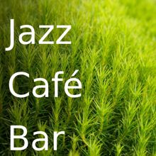 Cafe Jazz Deluxe: Jazz Café Bar