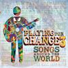Playing For Change: Playing For Change 3: Songs Around The World