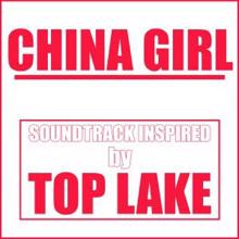 Various Artists: China Girl (Soundtrack Inspired by Top Lake)