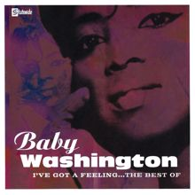 Baby Washington: I've Got A Feeling...The Best Of