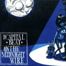 The Capital Beat: On the Midnight Wire