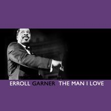 Erroll Garner: The Man I Love