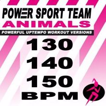 Power Sport Team: Animals (Powerful Uptempo Cardio, Fitness, Crossfit & Aerobics Workout Versions)