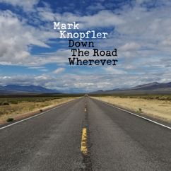 Mark Knopfler: Down The Road Wherever (Deluxe)
