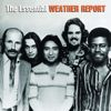 Weather Report: The Essential Weather Report