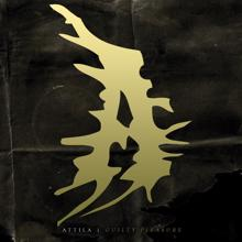 Attila: Guilty Pleasure