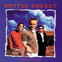 Various Artists: Bottle Rocket (Original Motion Picture Soundtrack)