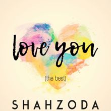 Shahzoda: Love You