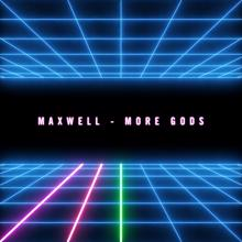 Maxwell: More Gods