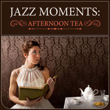 Various Artists: Jazz Moments: Afternoon Tea