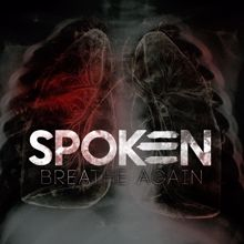 Spoken: Breathe Again