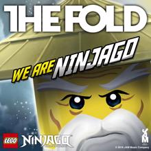 The Fold: LEGO NINJAGO - WE ARE NINJAGO