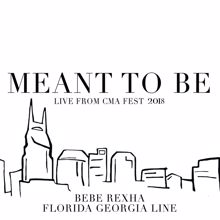 Florida Georgia Line, Bebe Rexha: Meant To Be (Live From CMA Fest 2018)