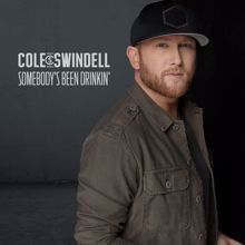 Cole Swindell: Somebody's Been Drinkin'