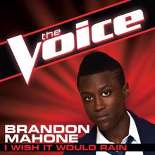 Brandon Mahone: I Wish It Would Rain (The Voice Performance)