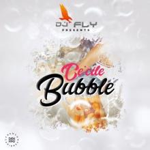 DJ Fly & Cecile: Bubble