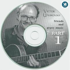 Victor Unukovsky: Friends and Gypsy Music(Part 1)