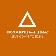 Frog & Bugle: Seven Days To Eden (feat. LeeMac)