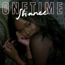 Shanee: One Time