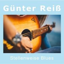 Günter Reiß: Stellenweise Blues
