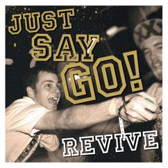 Just Say Go!: Revive