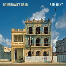 Sam Hunt: Downtown's Dead