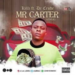 Killz feat. Dr crude: Mr Carter