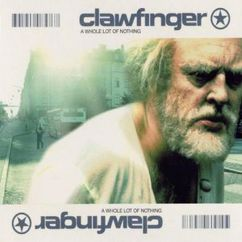 Clawfinger: A Whole Lot of Nothing (Limited Edition)
