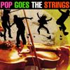 101 Strings Orchestra: Pop Goes the Strings
