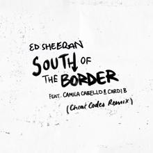 Ed Sheeran, Camila Cabello, Cardi B: South of the Border (feat. Camila Cabello & Cardi B)