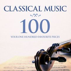 Various Artists: Classical Music: Your 100 Favourite Pieces