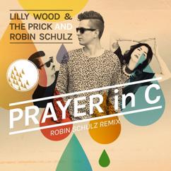 Lilly Wood & The Prick and Robin Schulz: Prayer In C (Robin Schulz Radio Edit)