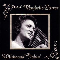 Maybelle Carter: Wildwood Pickin'