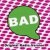 EDM Blaster: Bad (Original Radio Version & Remix)